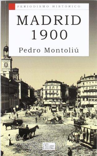 Madrid 1900 (Periodismo Historico)