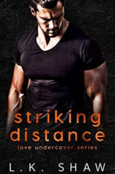 Striking Distance (Love Undercover Book 2) by [LK Shaw]