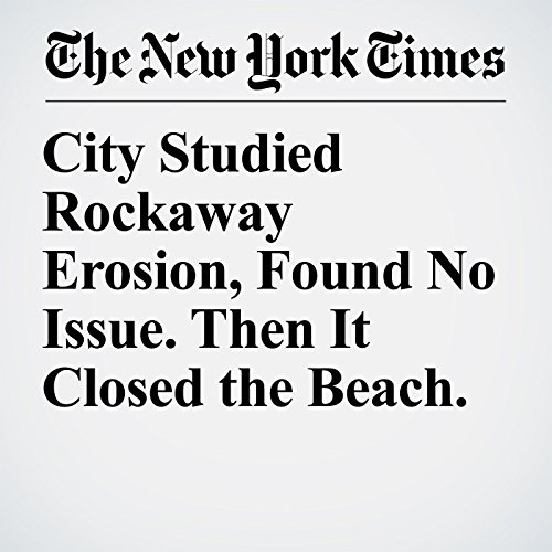 City Studied Rockaway Erosion, Found No Issue. Then It Closed the Beach. copertina