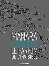 Le Parfum de l'invisible - L'intégrale noir et blanc NE (French Edition)