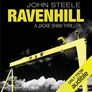 Ravenhill     Jackie Shaw, Book 1              By:                                                                                                                                 John Steele                               Narrated by:                                                                                                                                 Drew Dillon                      Length: 8 hrs and 7 mins     18 ratings     Overall 4.4