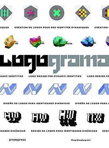 Logograma: LOGO Design for Dynamic Identities (Graphisme-Ilustration-Communication-Design)