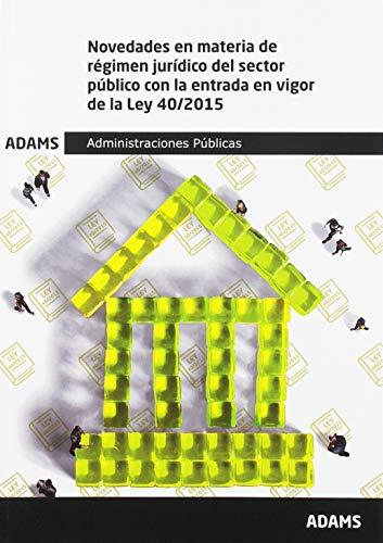 Novedades en materia de régimen jurídico del sector público con la entrada en vigor de la Ley 40/2015