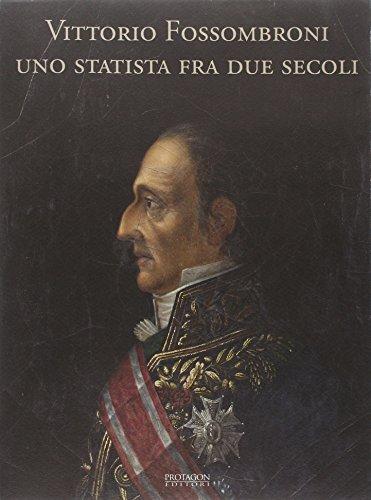 Vittorio Fossombroni. Uno statista tra due secoli