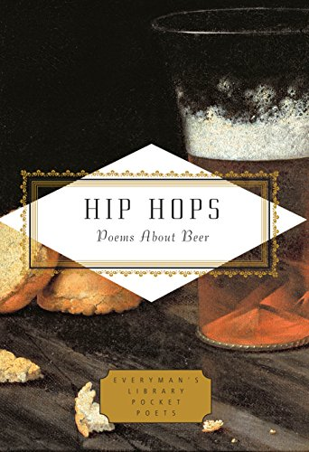 Hip Hops: Poems About Beer (Everyman's Library Pocket Poets Series)