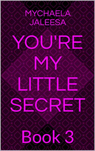 You're My Little Secret: Book 3 (English Edition)