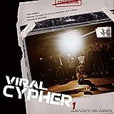Viral Cypher 1 [Explicit]