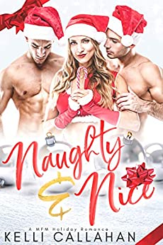 Naughty & Nice: A MFM Christmas Romance (Surrender to Them Book 7) by [Kelli Callahan, Cosmic Letterz]