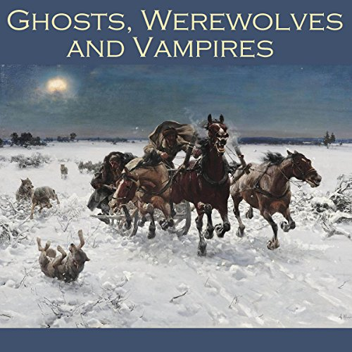 Ghosts, Werewolves and Vampires audiobook cover art