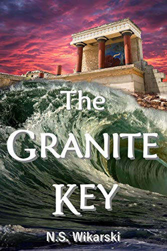 The Granite Key (Arkana Archaeology Mystery Thriller Series Book 1)