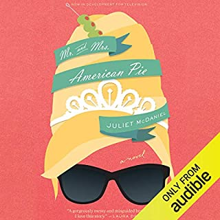 Mr. & Mrs. American Pie                   By:                                                                                                                                 Juliet McDaniel                               Narrated by:                                                                                                                                 Sarah Mollo-Christensen,                                                                                        Jonathan Todd Ross                      Length: 12 hrs and 25 mins     333 ratings     Overall 4.3