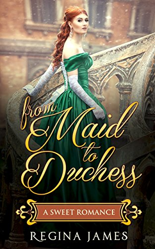 Book: From Maid to Duchess by Regina James