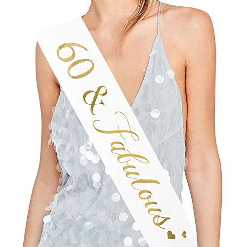 """""""60 and Fabulous"""" Sash - 60th Birthday Sash 60 Birthday Gifts Party Favors, Supplies and Decorations (White)"""