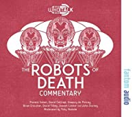 The Robots of Death: Alternative Doctor Who DVD Commentaries (Who Talk)