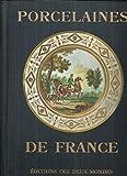 Porcelaines de France. préface de f. guey.