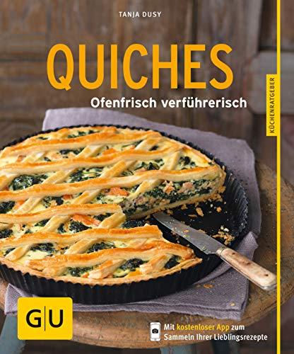 Quiches: Ofenfrisch verführerisch (Backen)