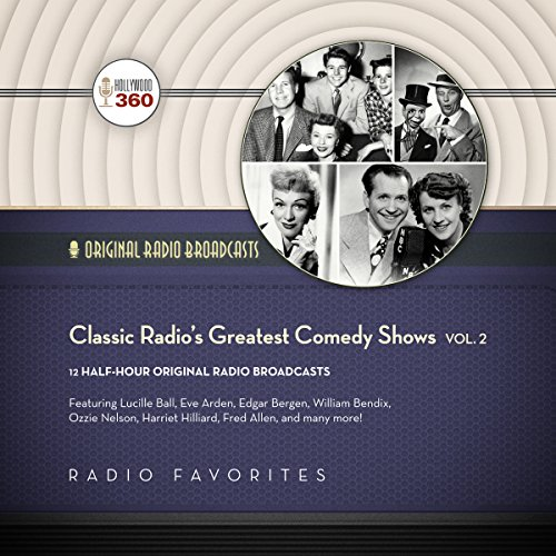 Classic Radio's Greatest Comedy Shows, Vol. 2 audiobook cover art