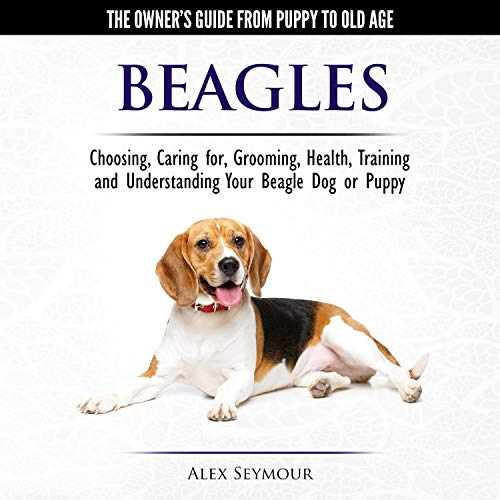 Beagles: The Owner's Guide from Puppy to Old Age cover art