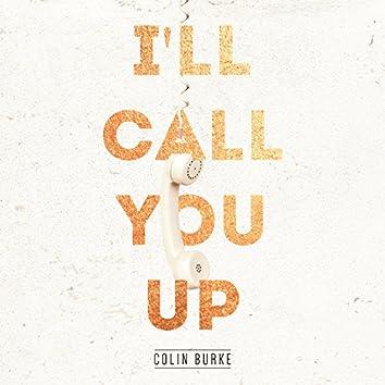 I'll Call You Up
