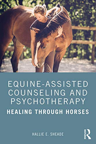 Equine-Assisted Counseling and Psychotherapy: Healing Through Horses (English Edition)