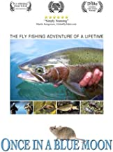 Once in a Blue Moon - The Fly Fishing Adventure of a Lifetime - REVISED EDITION all regions