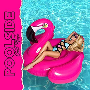 Poolside Chill Music
