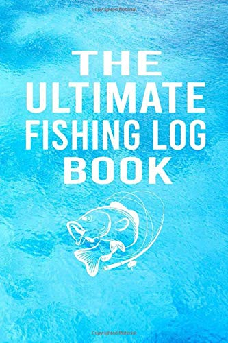 The Ultimate Fishing Log Book: Fishing Gifts For Logbook , Best Fishing Logbook,  Book For Fishing Lover, fishing terraria logbook fishing tackle