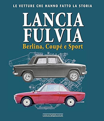 Lancia Fulvia. Berlina Coupé e Sport