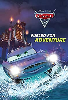 Cars 2: Fueled for Adventure (Disney Chapter Book (ebook)) by [Disney Books]