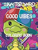Skateboard Good Vibes Coloring Book: A Fantastic Collection of...