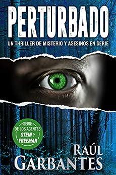 Perturbado: Un thriller de misterio y asesinos en serie (Agentes del FBI Julia Stein y Hans Freeman nº 2) de [Raúl Garbantes, Giovanni Banfi]