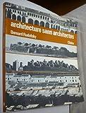 ARCHITECTURE SANS ARCHITECTES