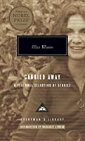 Carried Away: A Personal Selection of Stories (Everyman's Library Contemporary Classics Series)