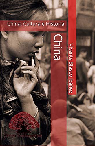 China: Prologado y anotado por Gonzalo Luque Mazuelos (China: Cultura e historia nº 5) (Spanish Edition)