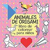 Animales de origami | Libro de colorear para niños: Un creativo cuaderno de actividades | Un regalo para niños y niñas, adolescentes, adultos y toda la familia
