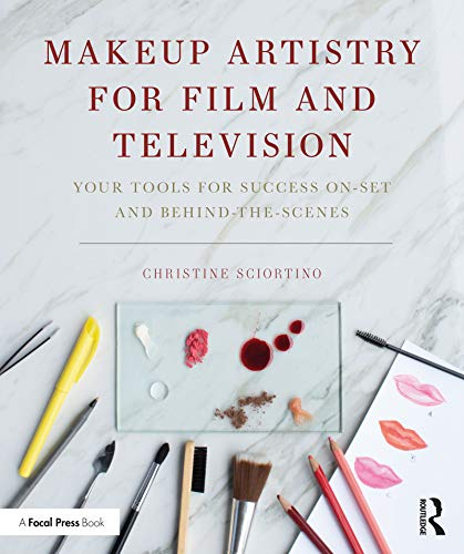 Makeup Artistry for Film and Television: Your Tools for Success On-Set and Behind-the-Scenes (English Edition)