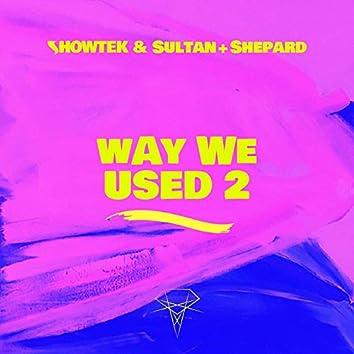 Way We Used 2