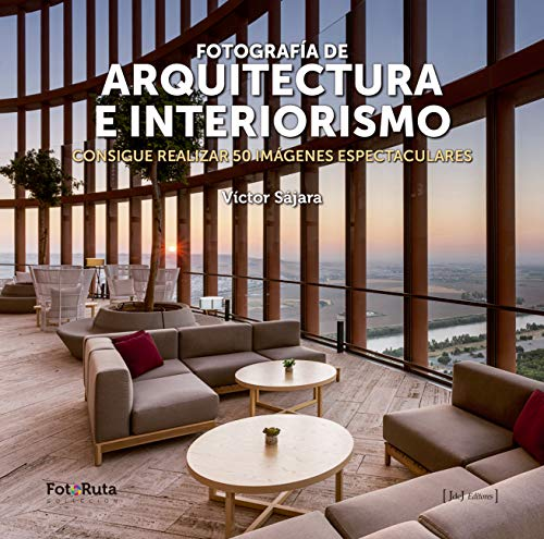 Fotografía de arquitectura e interiorismo: Consigue realizar 50 imágenes espectaculares: 36 (FotoRuta)