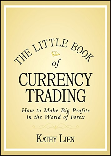 The Little Book of Currency Trading: How to Make Big Profits in the World of Forex (Little Books. Big Profits, Band 30)