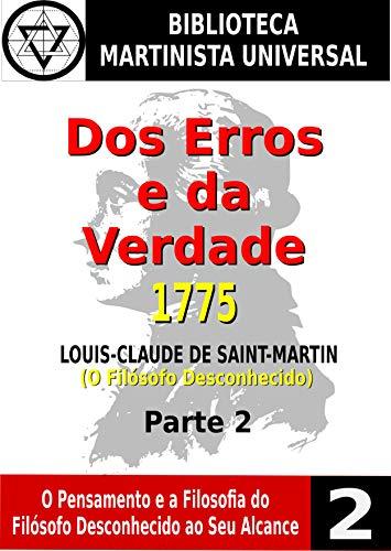 Dos Erros e da Verdade - Parte 2: Capítulos IV e V (Biblioteca Martinista Universal) (Portuguese Edition)