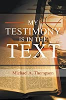 My Testimony Is in the Text