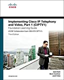 Implementing Cisco IP Telephony and Video, Part 1 (CIPTV1) Foundation Learning Guide (CCNP Collaboration Exam 300-070 CIPTV1) (Foundation Learning Guides) (English Edition)
