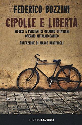 Cipolle e libertà. Ricordi e pensieri di Gelmino Ottaviani...