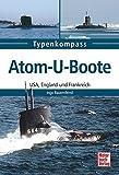 Atom-U-Boote: USA, England und Frankreich (Typenkompass) - Ingo Bauernfeind