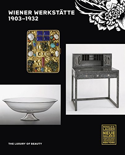 Wiener Werkstätte - 1903-1932: The Luxury of Beauty
