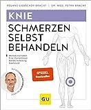 Knieschmerzen selbst behandeln: Meniskusschaden - Knie-/Gonarthrose - Bänderverletzung - Bakerzyste