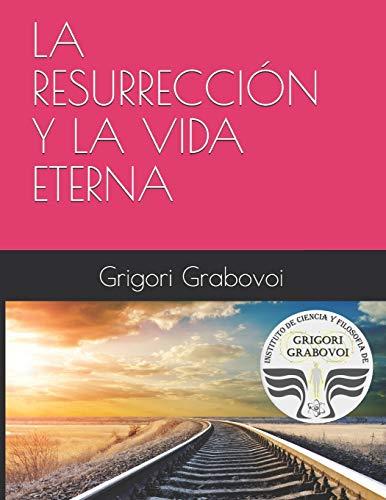 LA RESURRECCIÓN Y LA VIDA ETERNA