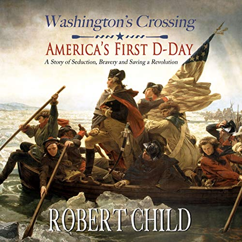 Washington's Crossing     America's First D-Day              De :                                                                                                                                 Robert Child                               Lu par :                                                                                                                                 Fred Kennedy                      Durée : 44 min     Pas de notations     Global 0,0