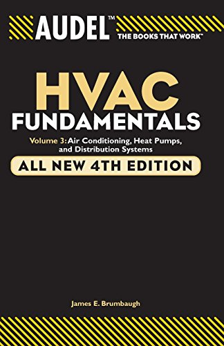 Audel HVAC Fundamentals, Volume 3: Air Conditioning, Heat Pumps and Distribution Systems, All New 4th Edition (Audel Technical Trades Series)