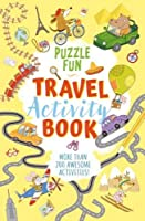 Puzzle Fun: Travel Activity Book